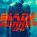 New 'Blade Runner 2049' Posters Featuring Ryan Gosling & Harrison Ford