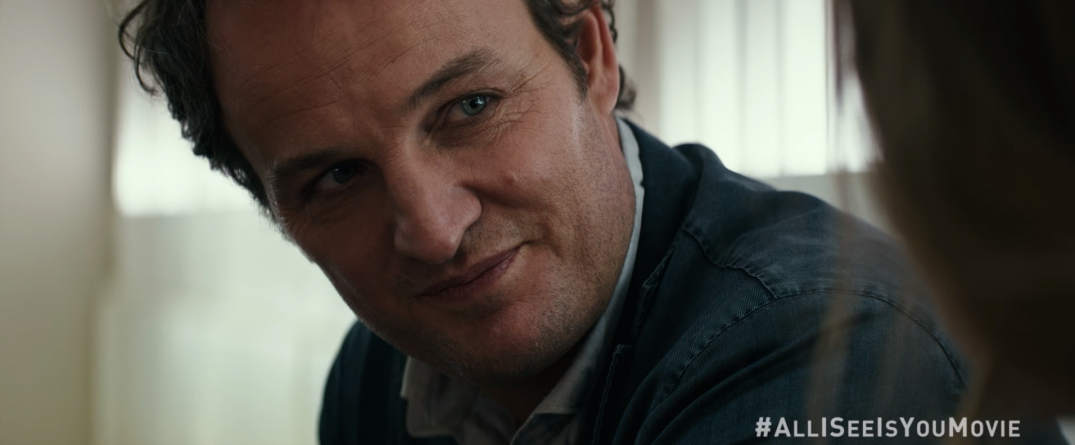 All I See Is You Movie Film 2017 Jason Clarke